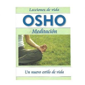 Osho, meditación: un nuevo estilo de vida