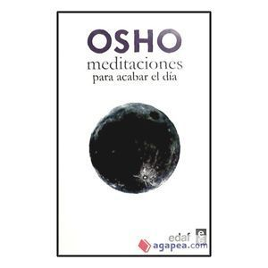 Osho – meditaciones para acabar el dia