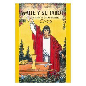Waite y su tarot: Vida y obra de un autor universal
