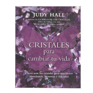 Cristales para cambiar tu vida - Judy Hall