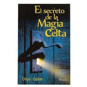 El secreto de la magia celta - Dilys Gater
