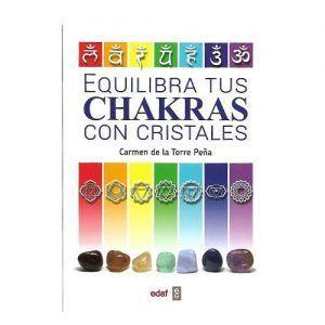 Equilibra tus chakras con Cristales - Carmen de la Torre Peña